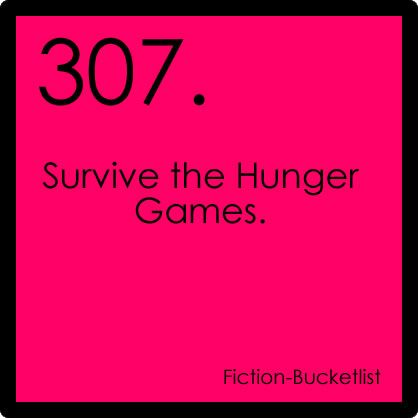 The Huger Games  The only way I would go to it would be if I was guaranteed that I would live... And I would only go once...