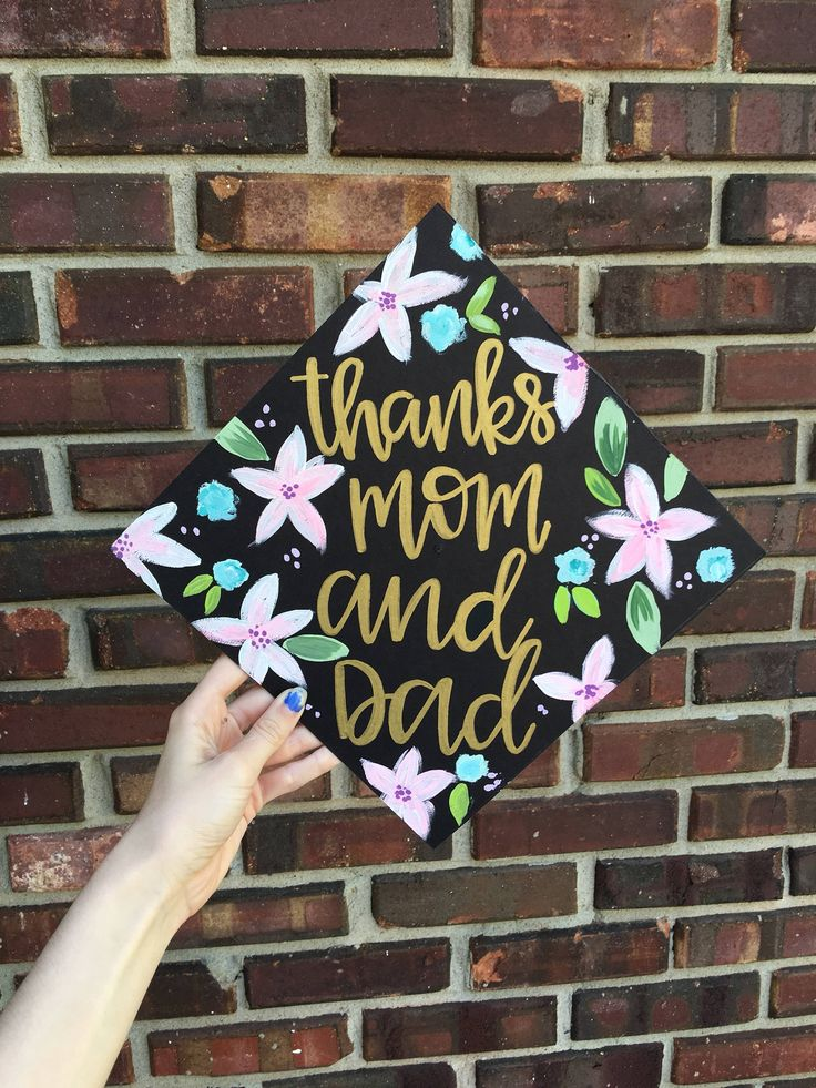 Graduation cap- custom graduation cap- painted graduation cap- flowers- thanks mom and dad https://www.etsy.com/listing/525940163/graduation-cap-painted-graduation-cap