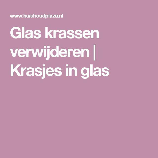 Glas krassen verwijderen | Krasjes in glas