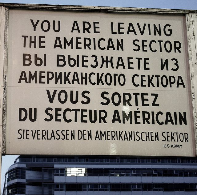 Checkpoint Charlie, Berlin. Reading that as I crossed into east Berlin made me nervous.
