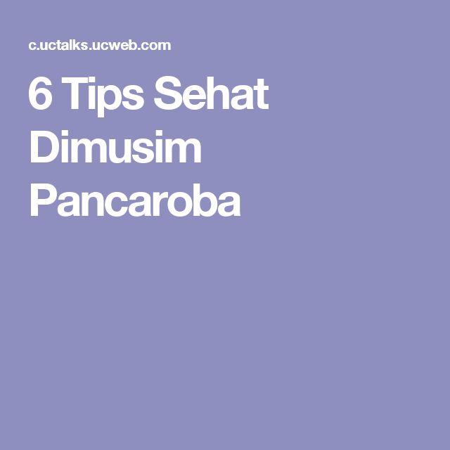 6 Tips Sehat Dimusim Pancaroba