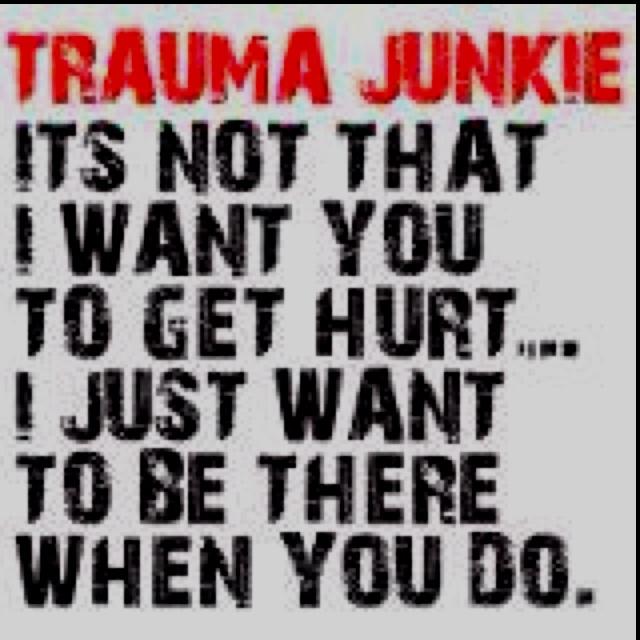 For all the Trauma Nurses! Love it!!