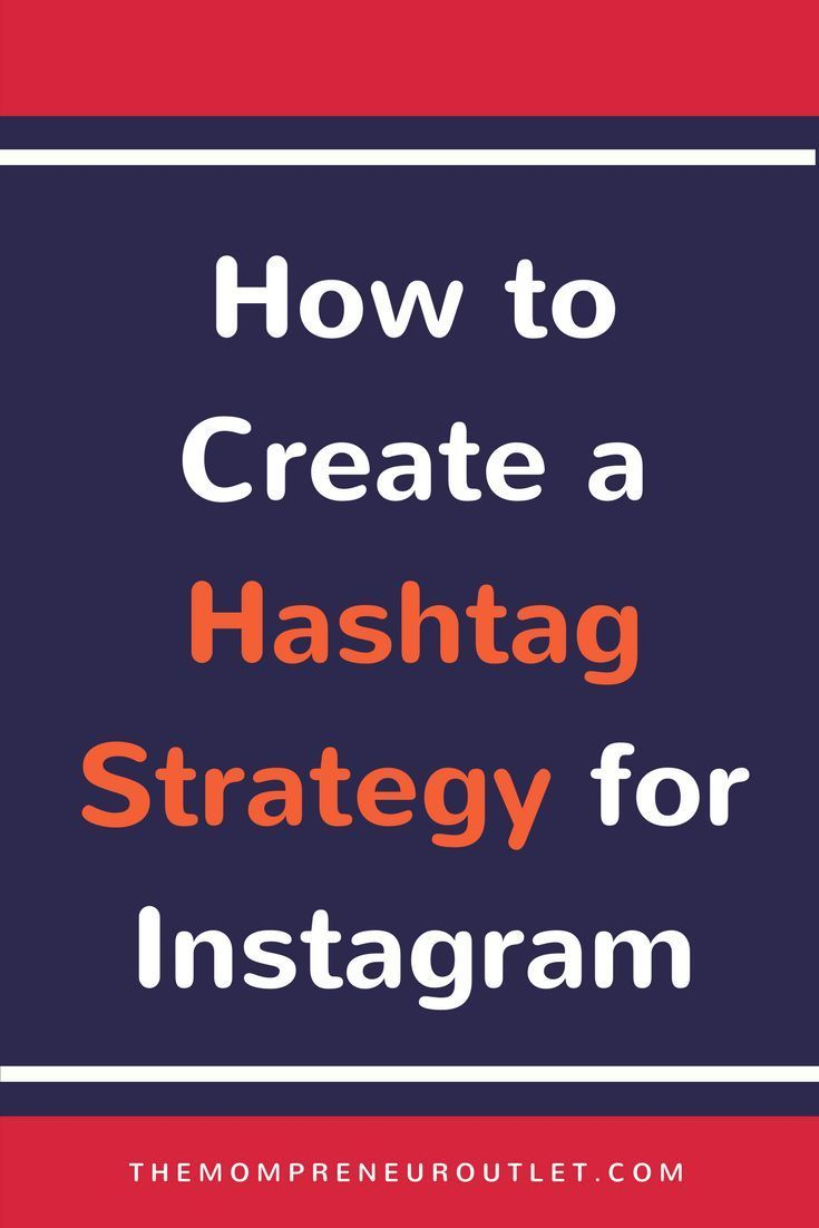 How to Create a Hashtag Strategy for Instagram - The Mompreneur Outlet