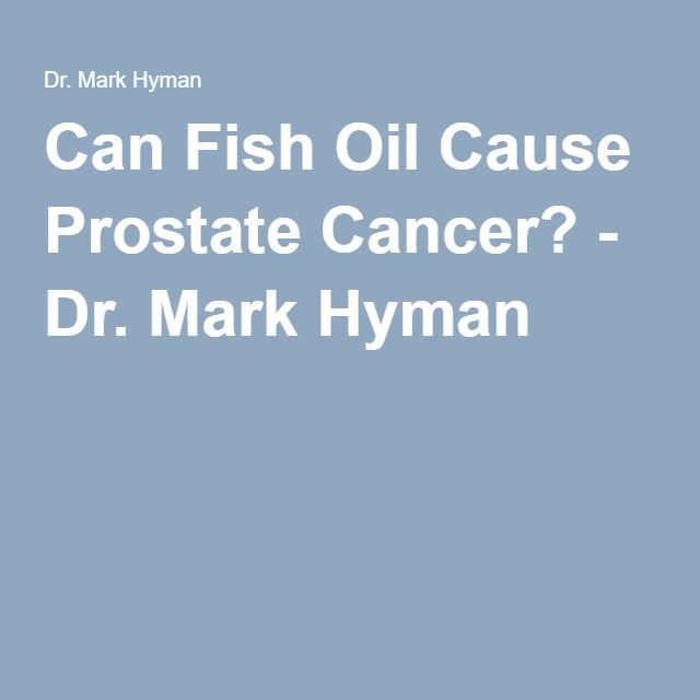 1000 ideas about prostate cancer causes on pinterest for Fish oil and prostate cancer