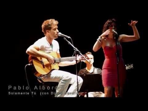 PABLO ALBORÁN -- Solamente Tú con Diana Navarro en el Teatro Echegaray - YouTube