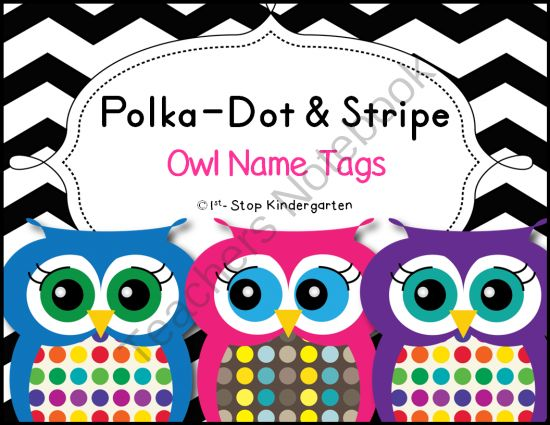 """Bright & Colorful Polka-Dot & Stripe Owl Name Tags from 1st Stop Kindergarten on TeachersNotebook.com -  (7 pages)  - These bright, colorful polka-dot name tags are a great way to add the finishing touches to your owl theme classroom! They are 4"""" x 5""""!"""