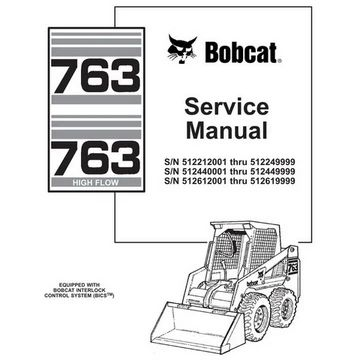 Bobcat 763, 763H Skid-Steer Loader Service Manual