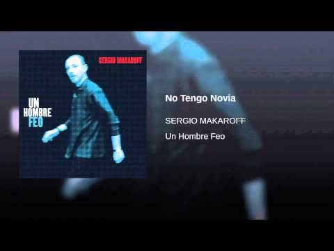Provided to YouTube by Warner Music Group No Tengo Novia · SERGIO MAKAROFF Un Hombre Feo ℗ 1996 DRO EAST WEST S.A. Released on: 1997-11-28 Producer: ALEJO ST...