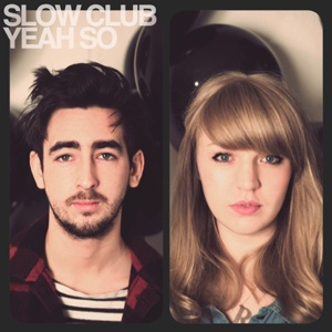 good music + good hair: Album Covers, Slowclub1Jpg 300300, Club Plays, Bands Lovefun, Slow Clublov, Bands Photo, Album Art, Slowclubsmallerjpg 400300, Favorite Bandslyr