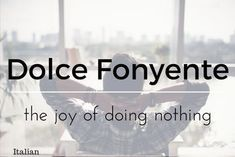 Dolce Fonyente 13 words not in the English language