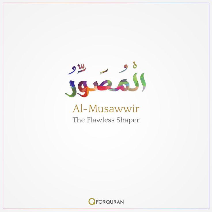 Al Musawwir- The Flawless Shaper