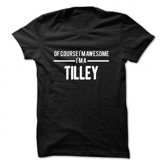 TILLEY-the-awesome #name #tshirts #TILLEY #gift #ideas #Popular #Everything #Videos #Shop #Animals #pets #Architecture #Art #Cars #motorcycles #Celebrities #DIY #crafts #Design #Education #Entertainment #Food #drink #Gardening #Geek #Hair #beauty #Health #fitness #History #Holidays #events #Home decor #Humor #Illustrations #posters #Kids #parenting #Men #Outdoors #Photography #Products #Quotes #Science #nature #Sports #Tattoos #Technology #Travel #Weddings #Women