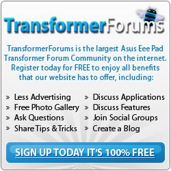 All ASUS Transformer users should check out this forum. A wealth of information