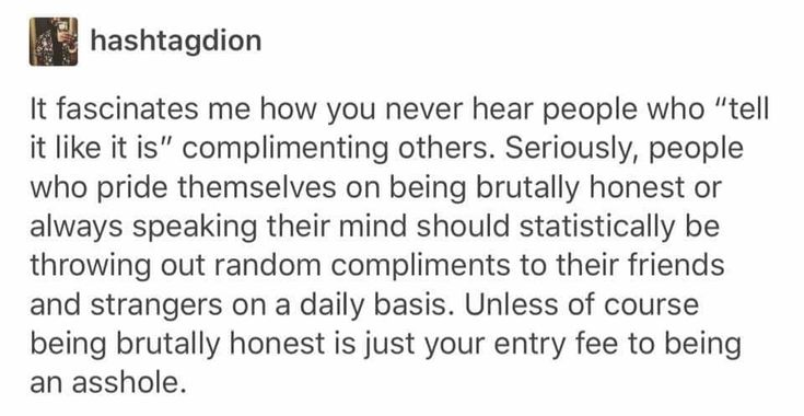 high im the brutally honest guy who throws compliments like a knife thrower