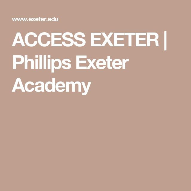 ACCESS EXETER | Phillips Exeter Academy
