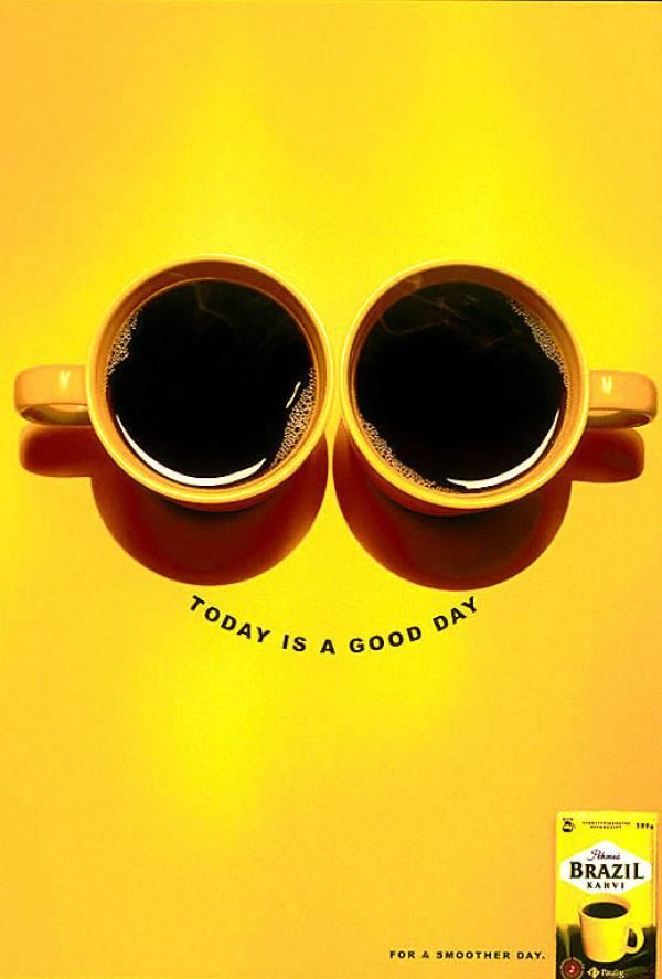 coffee ad | TODAY IS A GOOD DAY, Brazil Coffee, Brand Sellers DDB, Gustav Paulig ...