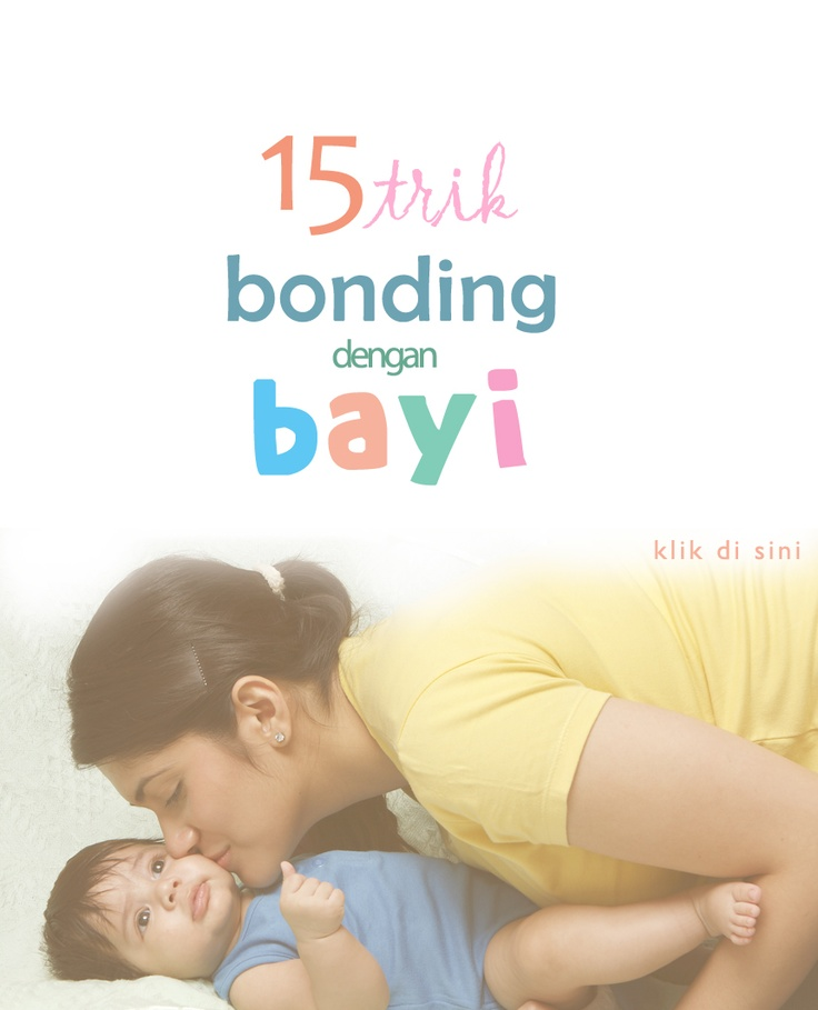 15 trik bonding dengan bayi :: 15 ways to bond with baby