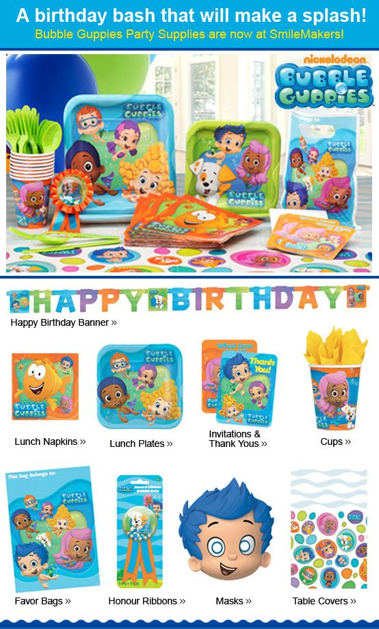 For a birthday bash that will make a splash - Bubble Guppies party supplies!