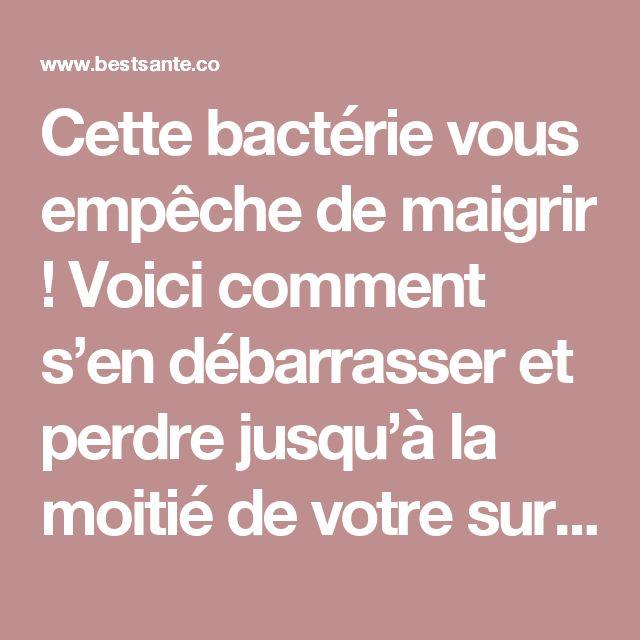 Cette bactérie vous empêche de maigrir ! Voici comment s'en débarrasser et perdre jusqu'à la moitié de votre surpoids !!