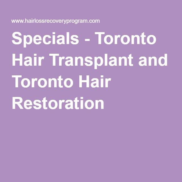 Specials - Toronto Hair Transplant and Toronto Hair Restoration