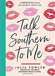 In Conversation With Julia Fowler Author of Talk Southern To Me