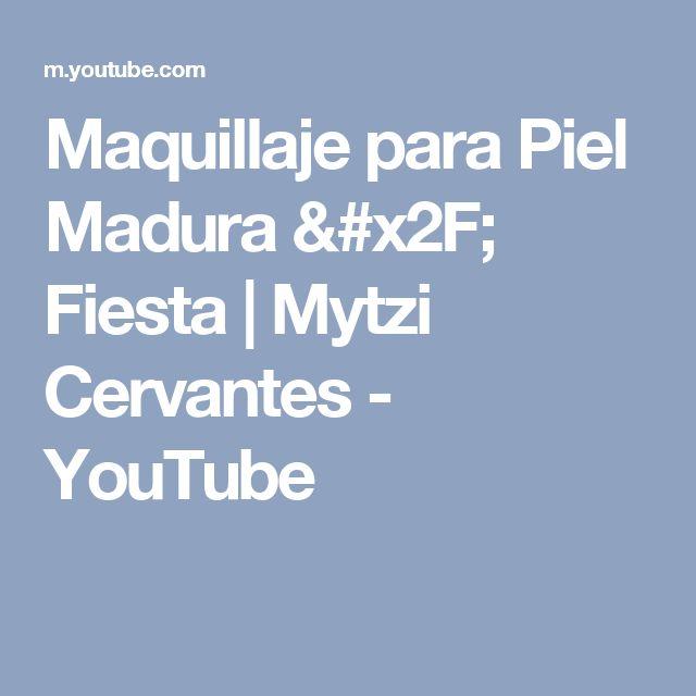 Maquillaje para Piel Madura / Fiesta | Mytzi Cervantes - YouTube
