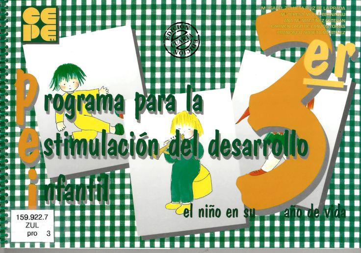 Programa para la estimulación del desarrollo infantil [PEI] : el niño de 2 a 3 años / Mª Isabel Zulueta Ruiz de la Prada, Mª Teresa Mollá Bernabeu... [et al.] ; ilustraciones de Carmen Ruiz de la Prada http://absysnetweb.bbtk.ull.es/cgi-bin/abnetopac01?TITN=521202