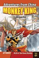 Monkey King.  	created by Wei Dong Chen ; illustrated by Chao Peng.  	[Vol. 01], Birth of the stone monkey /  	(Series: Adventures from China)