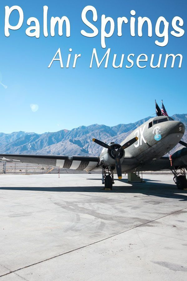 See Historic Planes in the Desert at the Palm Springs Air Museum: