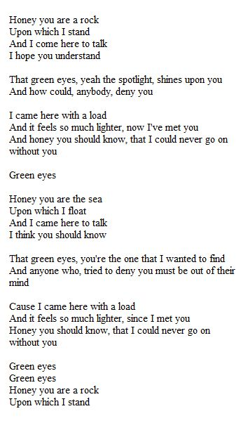 Green Eyes- Coldplay My only wish in life is that a man serenades me with this song before I day.