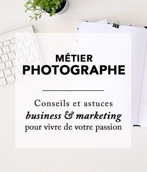 Devenir photographe : Quelques astuces et liens utiles pour vivre de sa passion