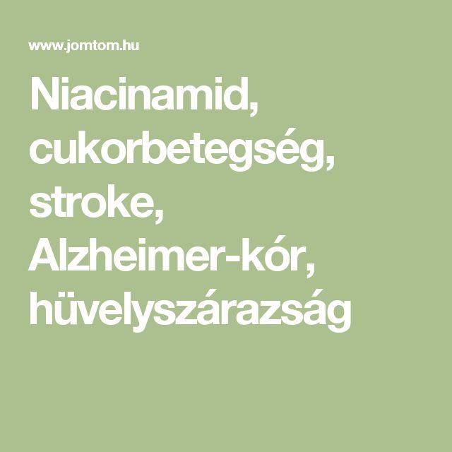 Niacinamid, cukorbetegség, stroke, Alzheimer-kór, hüvelyszárazság