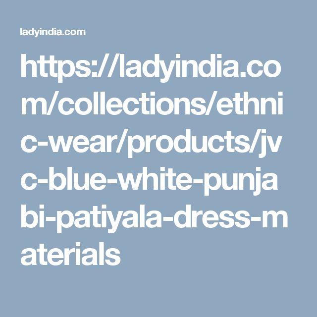 https://ladyindia.com/collections/ethnic-wear/products/jvc-blue-white-punjabi-patiyala-dress-materials