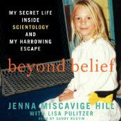 Jenna Miscavige Hill, niece of Church of Scientology leader David Miscavige, was raised as a Scientologist but left the controversial religion in 2005. In Beyond Belief, she shares her true story of life inside the upper ranks of the sect, details her experiences as a member Sea Org - the churchs highest ministry - speaks of her disconnection from family outside of the organization, and tells the story of her ultimate escape.