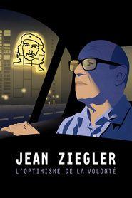 Jean Ziegler, l'optimisme de la volonté Free Movie Download Watch Online HD Torrent