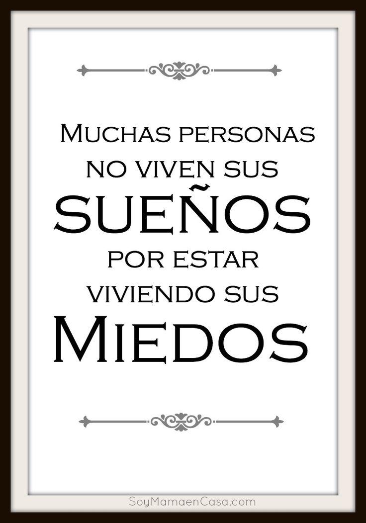 Muchas personas no viven sus sueños por estar viviendo sus miedos...  http://soymamaencasa.com