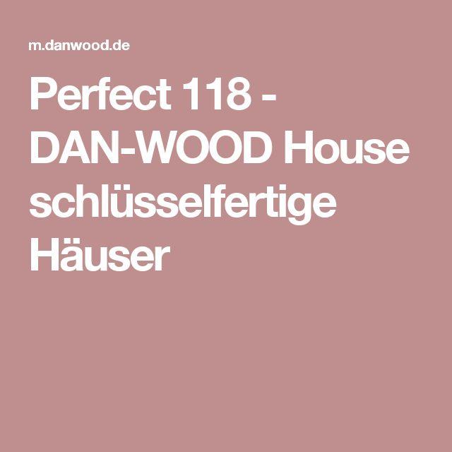 Perfect 118 - DAN-WOOD House schlüsselfertige Häuser