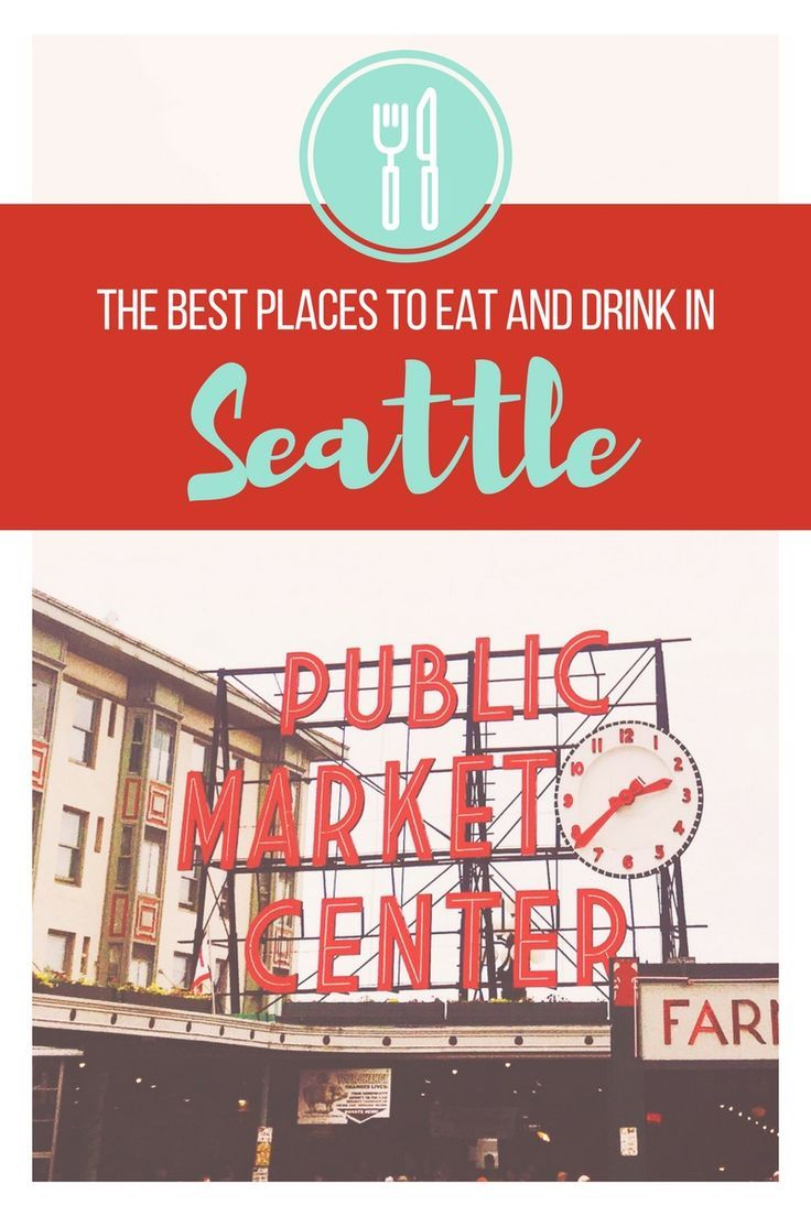 Seattle Dining Guide: the ultimate guide to the best places to eat and drink in Seattle