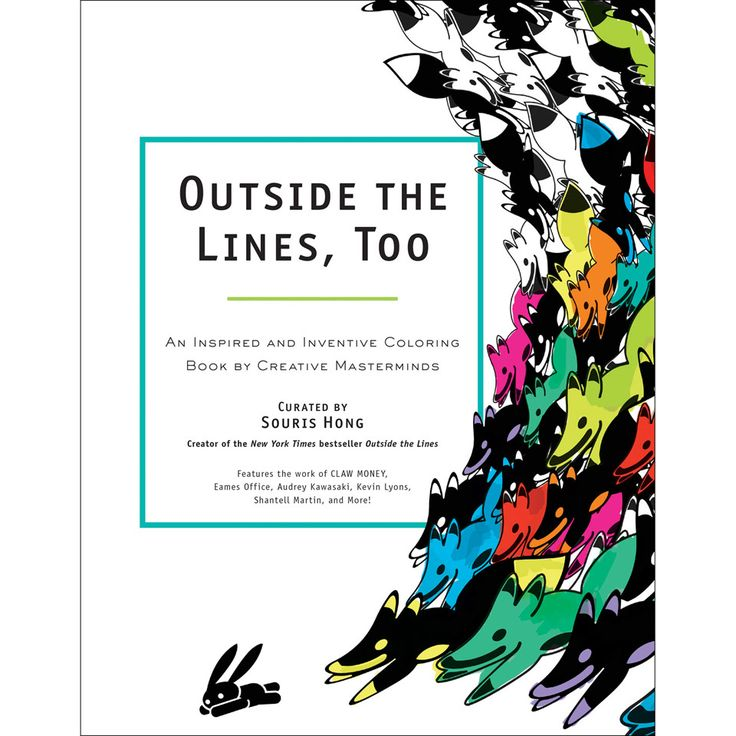 Outside The Lines Too Is A Hip And Imaginative Coloring Book Featuring Original Line Drawings From More Than 100 Creative Masterminds Including