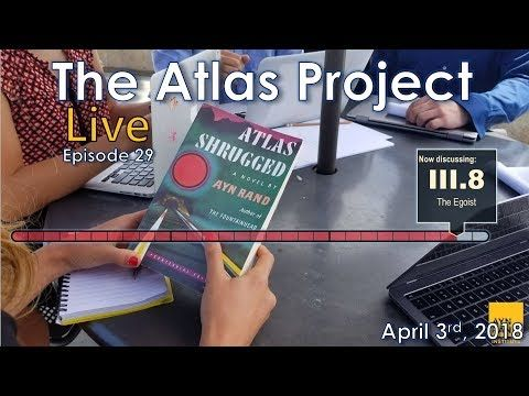 """The Atlas Project Live: Episode 29 Greg Salmieri and Ben Bayer discuss Part III, Chapter 8 of Atlas Shrugged, """"The Egoist.""""  The Ayn Rand Institute invites you to join The Atlas Project, an eight-month, chapter-by-chapter, online discussion of Atlas Shrugged. To facilitate the discussion, ARI will host a weekly interactive broadcast on Facebook Live led by experienced teachers to help readers explore the intricate plot and abstract themes of Rand's most philosophical novel. Each episode will…"""