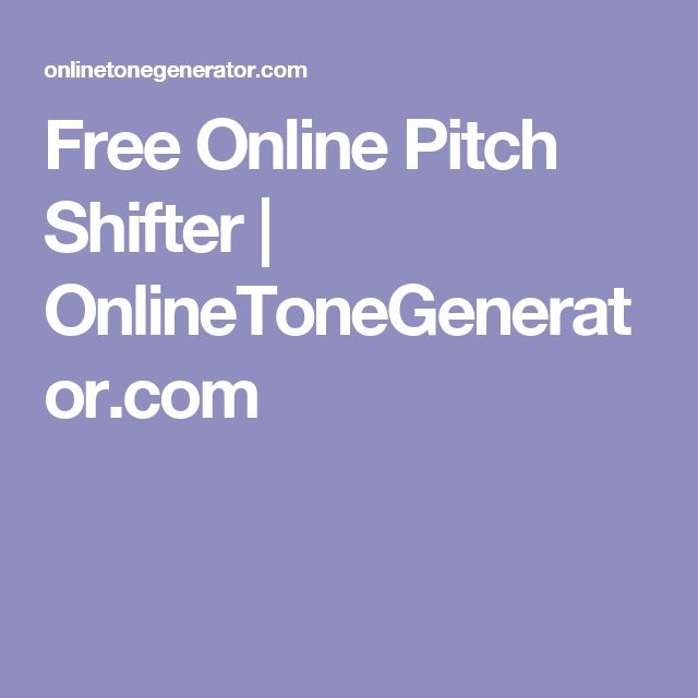 Free Online Pitch Shifter   OnlineToneGenerator.com