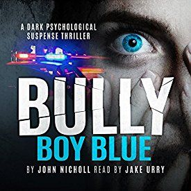 """Another must-listen from my #AudibleApp: """"Bully Boy Blue"""" by John Nicholl, narrated by Jake Urry."""