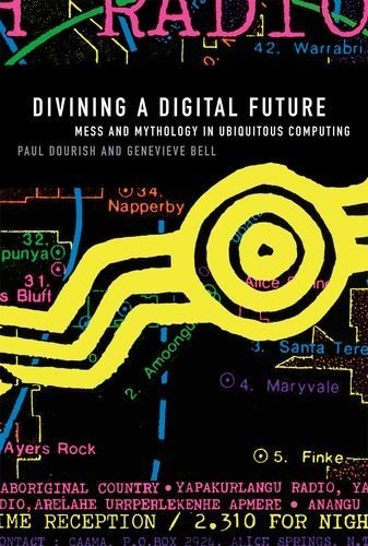 Divining a Digital Future: Mess and Mythology in Ubiquitous Computing by Paul Dourish, http://www.amazon.com/dp/0262015552/ref=cm_sw_r_pi_dp_DJ3Wrb0HTFEZ8