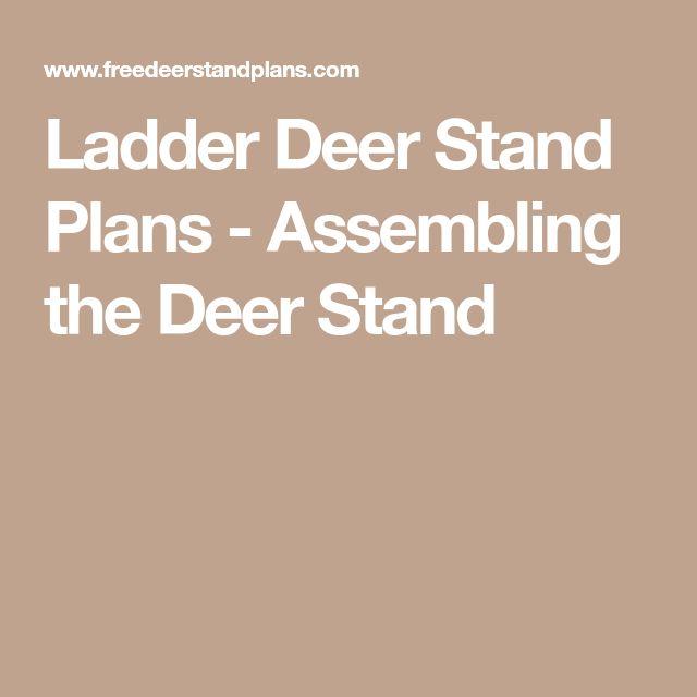 Ladder Deer Stand Plans - Assembling the Deer Stand