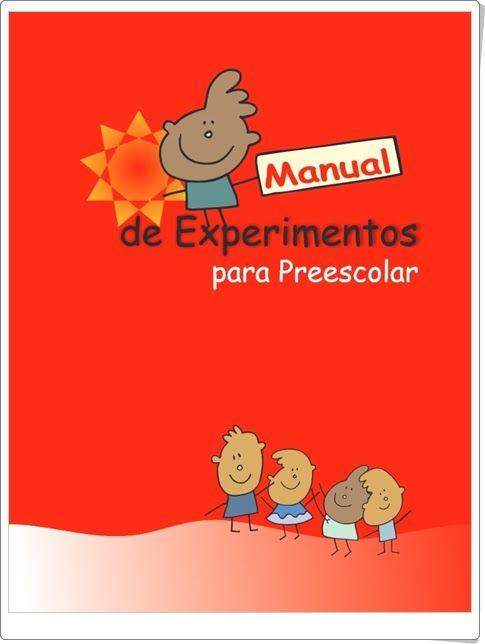 """""""Manual de Experimentos para Preescolar"""" es un magnífico manual de experimentos para el profesor para practicar en Educación Infantil y válido también para Educación Primaria. Está elaborado por un equipo amplio de profesores y publicado por las autoridades educativas de Querétaro (México)."""