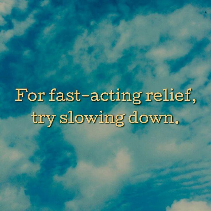 Slow down. #mindful #mindfulliving #bepresent