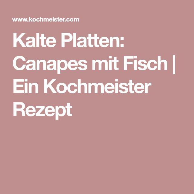 Kalte Platten: Canapes mit Fisch   Ein Kochmeister Rezept