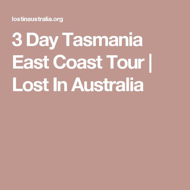 3 Day Tasmania East Coast Tour   Lost In Australia