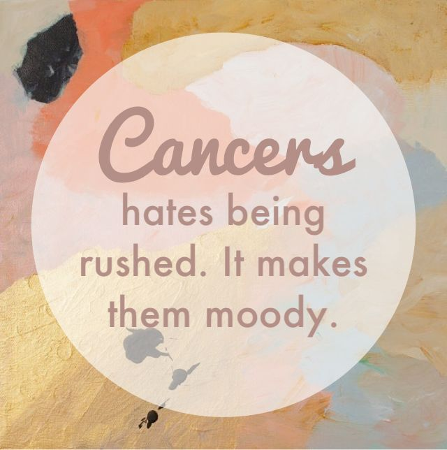 Cancer personality. Don't rush me. :)