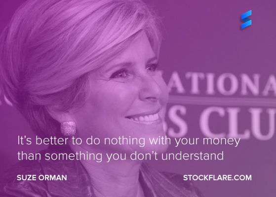 #quote from Suze Orman financial guru and tv celeb.  It's better to do nothing with your money than something you don't understand.  Pretty obvious advice. Sadly it's rarely followed in a bull market.  #stocks #investing #trading